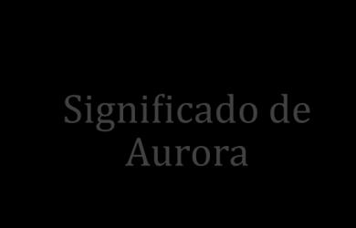 significado de aurora